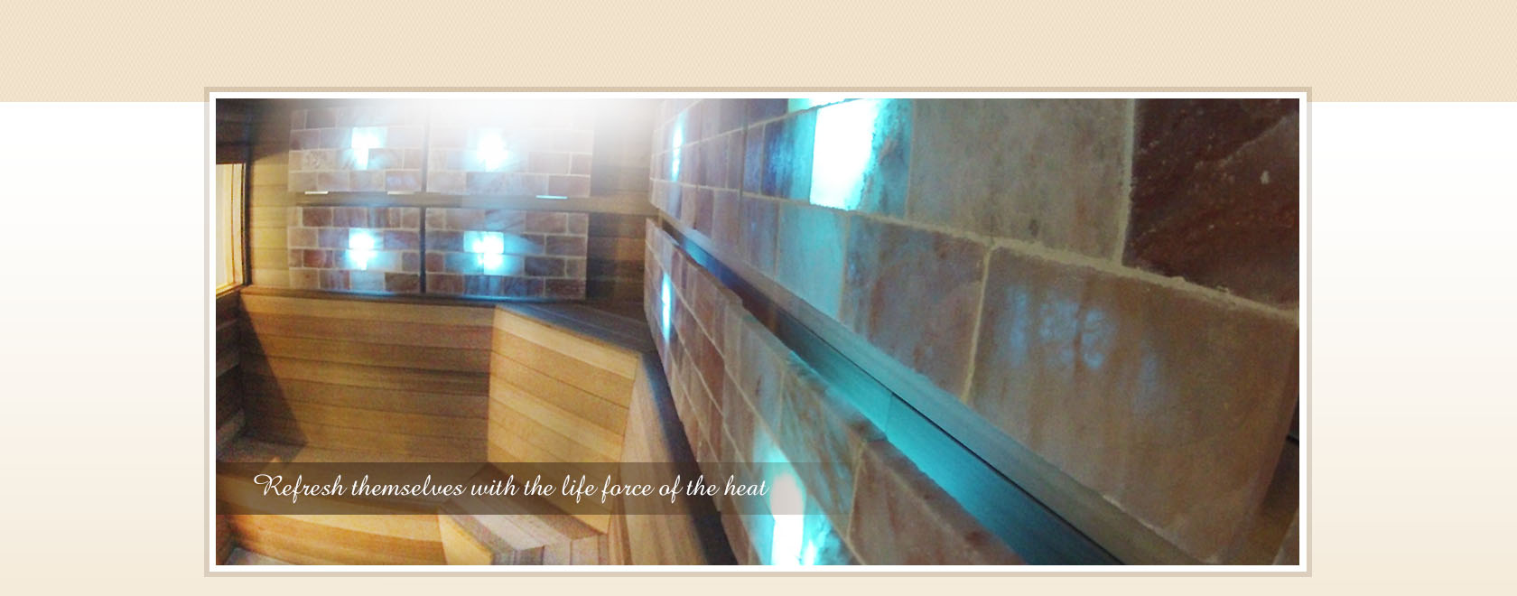 Indoor Saunas | Refresh themselves with the life force of the heat